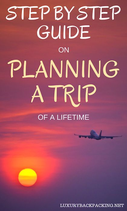 How to plan a trip of a lifetime. A step by step guide. Use these 18 steps to plan your trip and take the stress out of booking your next trip.