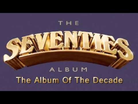 The Seventies Album - The Album Of The Decade - Non Stop - YouTube
