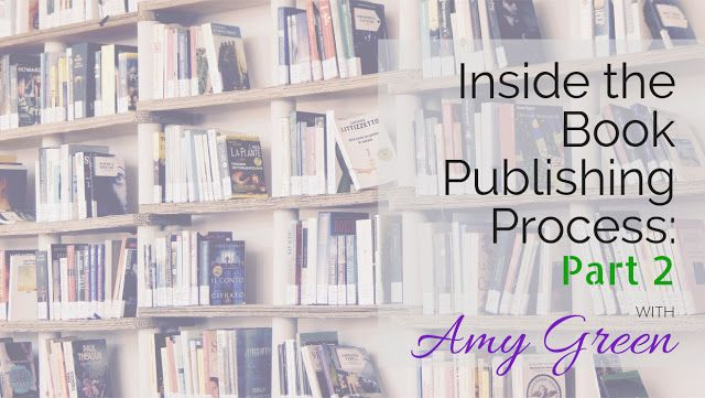 Guest Post   Giveaway: Inside the Book Publishing Process Part 2 by Amy Green of Bethany House Publishers