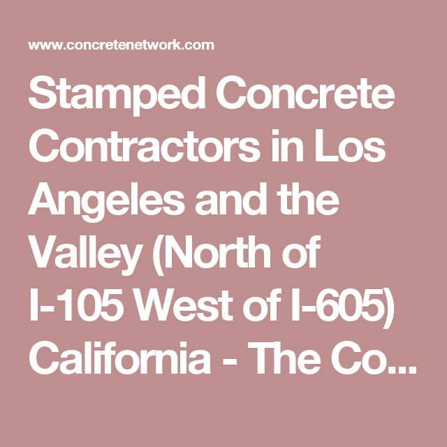 Stamped Concrete Contractors in Los Angeles and the Valley (North of I-105 West of I-605) California - The Concrete Network