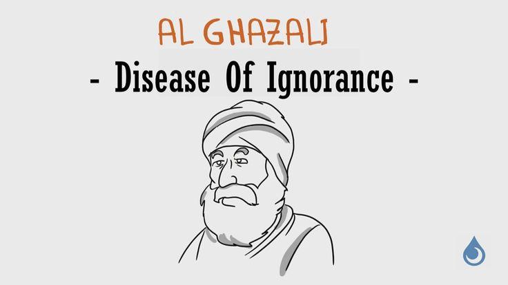 the Disease of Ignorance #Islam #sufism  Imam Al Ghazali