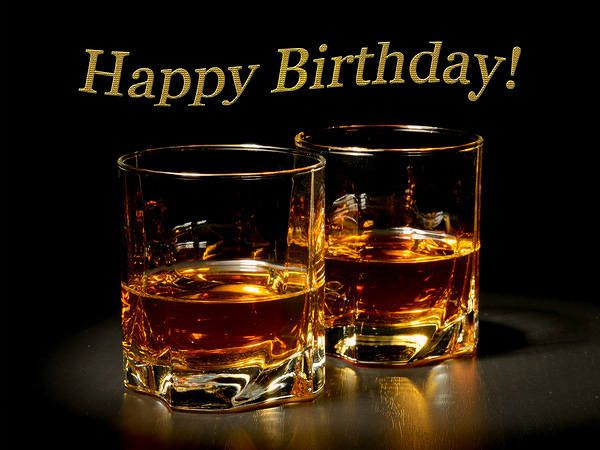 Happy Birthday Card With Whiskey With Images Happy Birthday