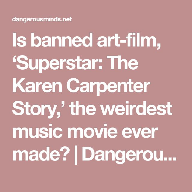 Is banned art-film, 'Superstar: The Karen Carpenter Story,' the weirdest music movie ever made? | Dangerous Minds