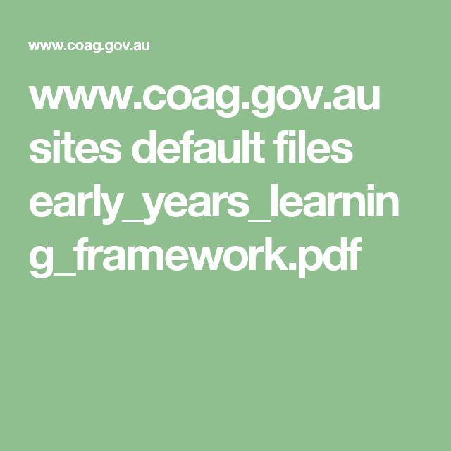 www.coag.gov.au sites default files early_years_learning_framework.pdf