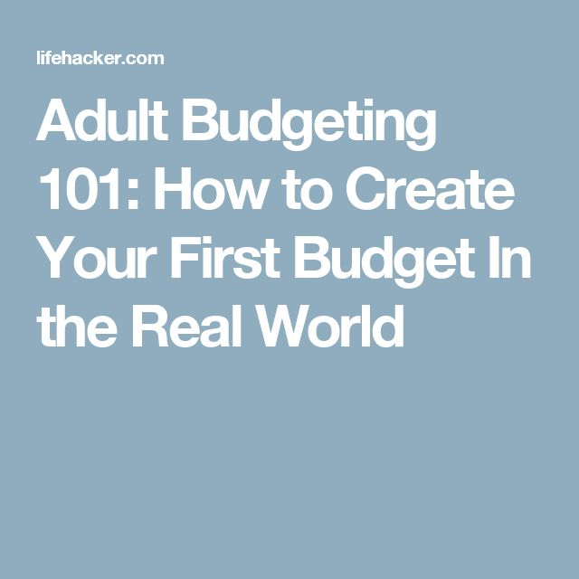 Adult Budgeting 101: How to Create Your First Budget In the Real World