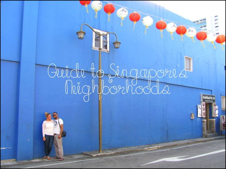 The only Singapore Neighborhood guide you'll need! Little India, Orchard Road, The Quays, China Town, Bugis, Sentosa, Marina Bay & Financial District
