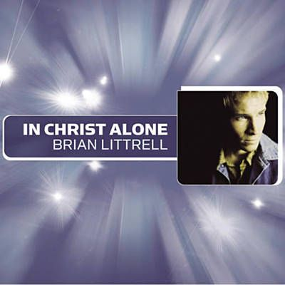 In Christ Alone - Brian Littrell