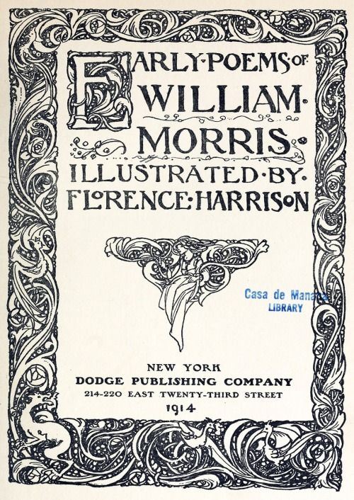 Title page of Early poems of William Morris, illustrated by Florence Harrison, New-York, 1914. Via archive.org. #morris #design
