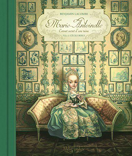 Marie-Antoinette : Carnet secret d'une reine by Benjamin Lacombe http://www.amazon.co.uk/dp/2302043170/ref=cm_sw_r_pi_dp_JqnGvb1A2RJR5