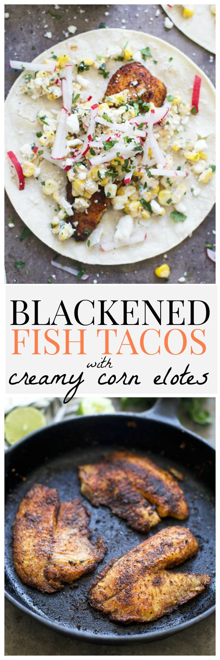 Blackened Fish tacos with Creamy Corn Elotes (Mexican Street Corn) - Easy and healthy!