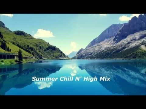 Summer Chill 'N' High Mix 2014 (Chillout & Lounge Music Mix) - YouTube