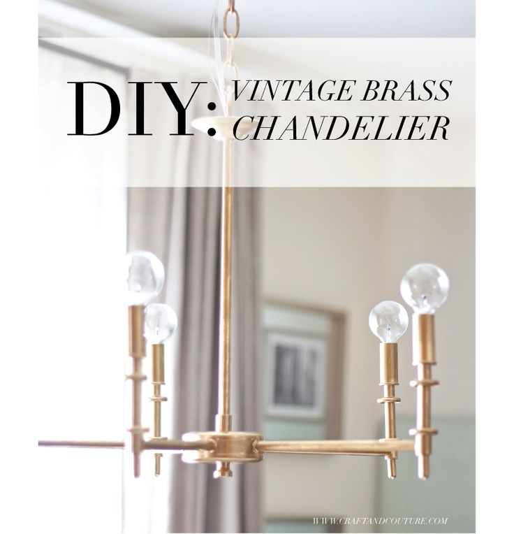 DIY: Vintage Brass Chandelier ~ Craft and Couture