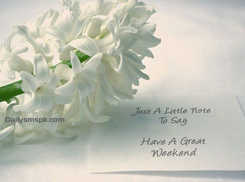 Good weekend quotes   ... weekend happy sunday Have a Great Weekend Card, Mssages and Quotes