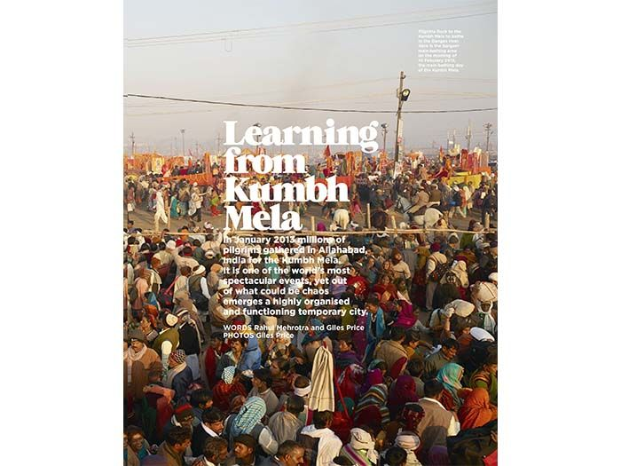 Giles Price, along with the architect Rahul Mehrotra, visited the Kumbh Mela 2013 to document the spectacular events at the world's largest gathering of people in a temporary city.