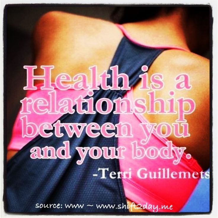 """Health is a relationship between you and your body.""  ~ Terri Guillemets   ^ Look great & feel fabulous  ^ Start the shift today ~ and feel great!  :)  www.shift2day.me"