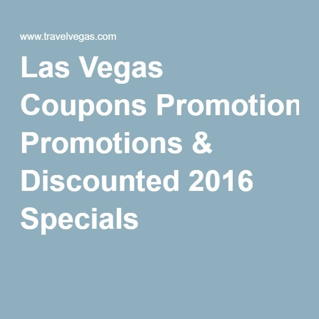 Las Vegas Coupons Promotions & Discounted 2016 Specials