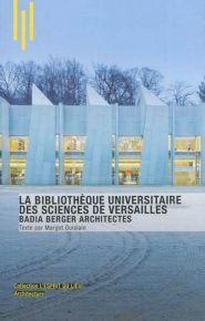 Lalibrairie.com - La bibliotheque des sciences de l universite de versailles badi berger architectes. Guislain Margot. ARCHIBOOKS. 9782357332966