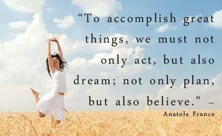 Accomplishment requires action and self belief