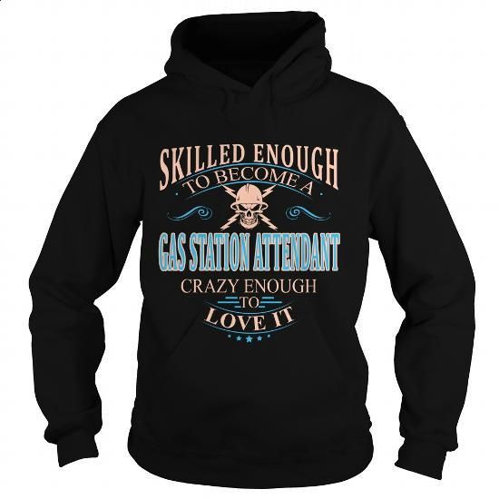 GAS STATION ATTENDANT #tee #clothing. I WANT THIS => https://www.sunfrog.com/LifeStyle/GAS-STATION-ATTENDANT-102550198-Black-Hoodie.html?60505