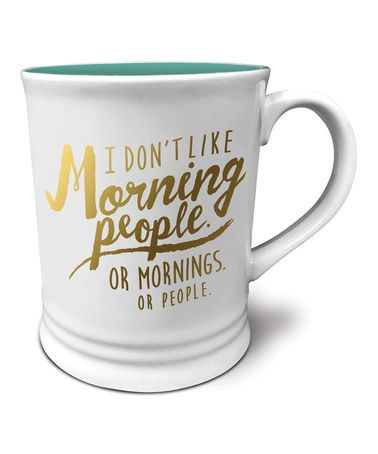 Look what I found on #zulily! 'I Don't Like Morning People' Mug by Studio Oh! #zulilyfinds