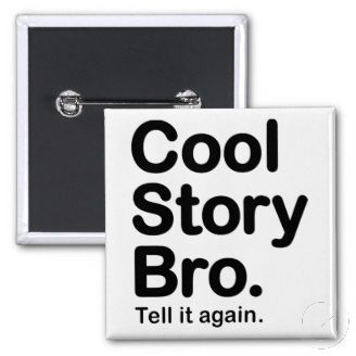 Popular Cool Pin Buttons. cool story bro