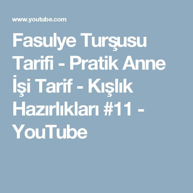 Fasulye Turşusu Tarifi - Pratik Anne İşi Tarif - Kışlık Hazırlıkları #11 - YouTube