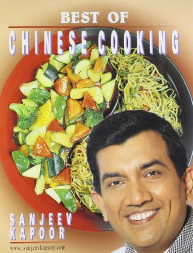22 best indian cookbooks images on pinterest indian cookbook best of chinese cooking sanjeev kapoor 9788171549115 amazon books forumfinder Image collections
