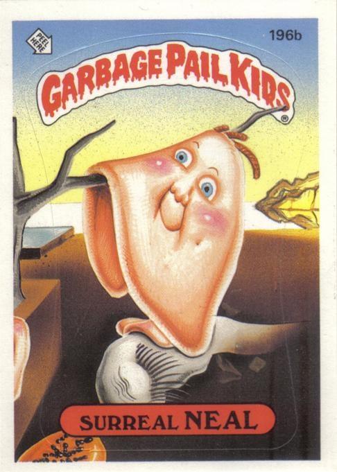 Garbage Pail Kids: Surreal Neal!