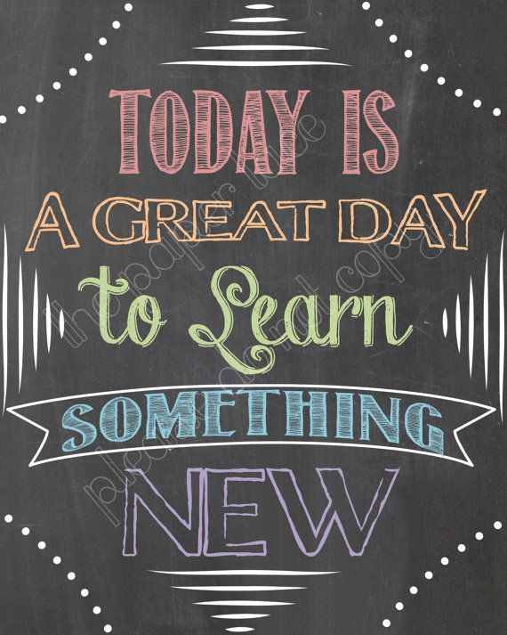 Today is A great day to learn something new Color chalk design for your classroom door This is a great sign for your classroom door or inside any