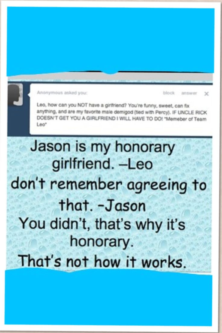 Jason is my honorary girlfriend....