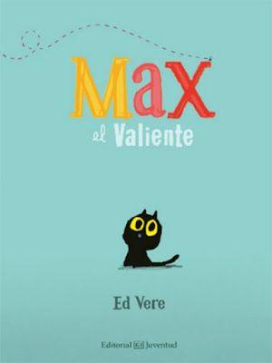 cuento max el valiente, cuento infantil, ed vere, cuentos infantiles, cuentos niños 1 año, cuentos niños 2 años, cuentos niños 3 años, cuentos animales, cuentos gatos,