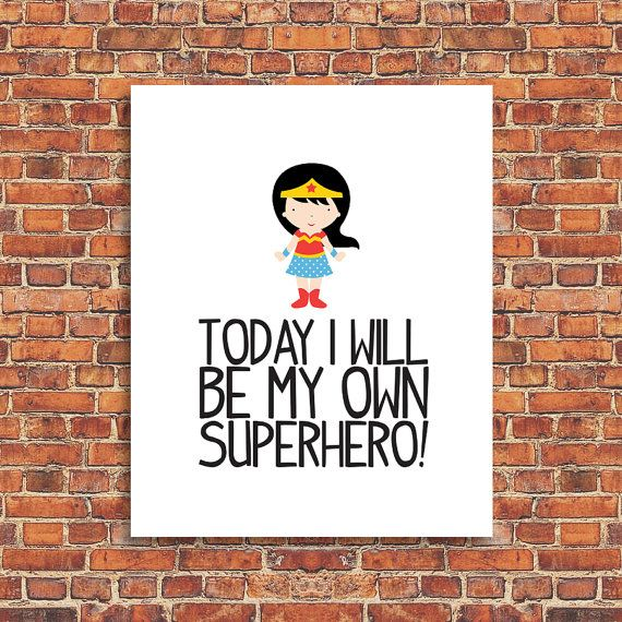 Today I Will Be My Own Superhero, Girl Superhero, Printable Art, Instant Download                                                                                                                                                                                 More
