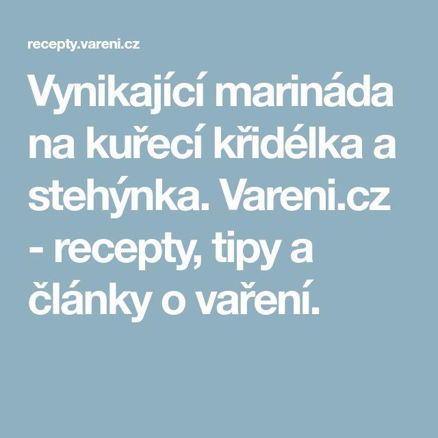 Vynikající marináda na kuřecí křidélka a stehýnka. Vareni.cz - recepty, tipy a články o vaření.