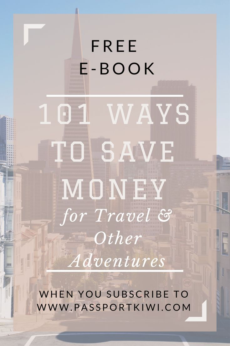 101 Ways to Save Money for Travel and Other Adventures. Are you broke but desperately want to go travelling? I have so been there! Subscribe to passportkiwi.com and you will receive FREE my e-book packed full of ideas on how to save money for travelling and other adventures. I have personally used a lot of these ideas to afford to travel and I still use them today.