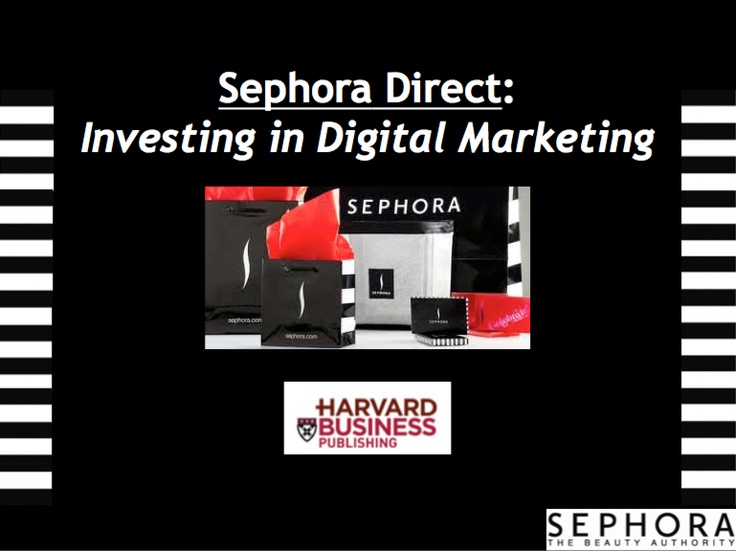 harvard case sephora To draw customers into stores, sephora employs a few different uses  this is an  example of a philosophy coined by harvard business review,.