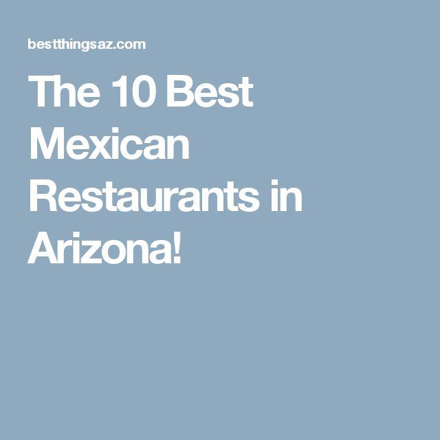 The 10 Best Mexican Restaurants in Arizona!