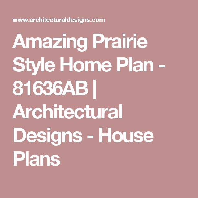 Best 25+ Prairie Style Homes Ideas On Pinterest