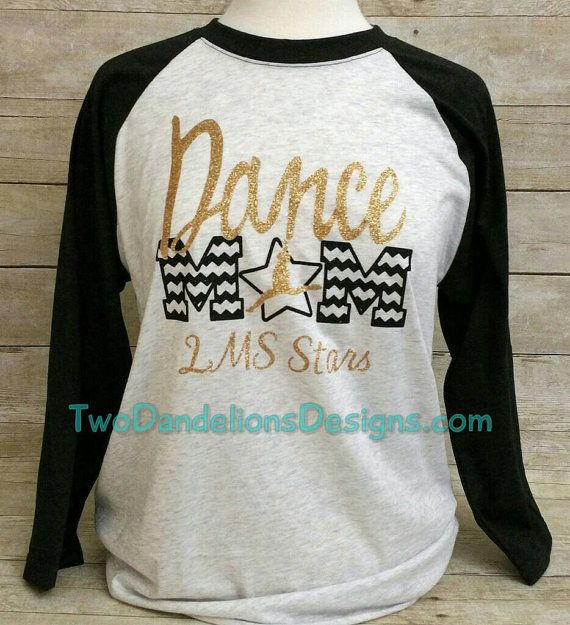 Check out this item in my Etsy shop https://www.etsy.com/listing/288698233/dance-mom-shirt-adult-baseball-athletic