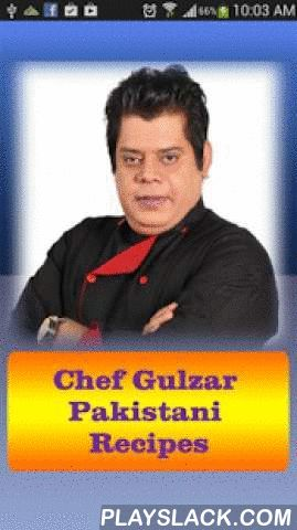 Chef Gulzar Pakistani Recipes  Android App - playslack.com , This application have more than 80 delicious recipes by one of the most renowned chef in Pakistan named Chef Gulzar Hussain. Gulzar is a well-known Chef in Pakistan and his full name is Gulzar Hussain.Most of the Recipes are in Urdu Language some are in English:-- Soup Recipes-- Salad Recipes-- Chicken Recipes-- Vegetable Recipes-- Mutton Recipes-- Rice Recipes-- Snacks Recipes-- Sweet Dishes RecipesYou can Send the selected recipe…