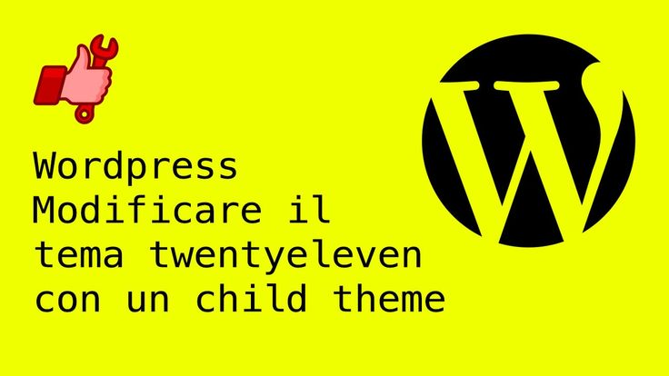 Wordpress - Modificare il tema twentyeleven con un child theme