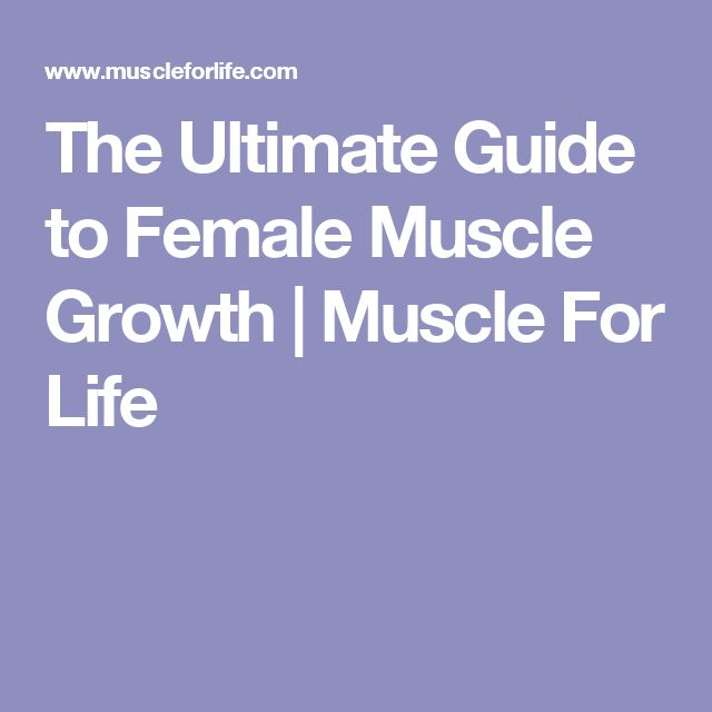 The Ultimate Guide to Female Muscle Growth | Muscle For Life