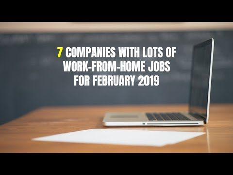 7 Companies with LOTS of Work-From-Home Jobs for February