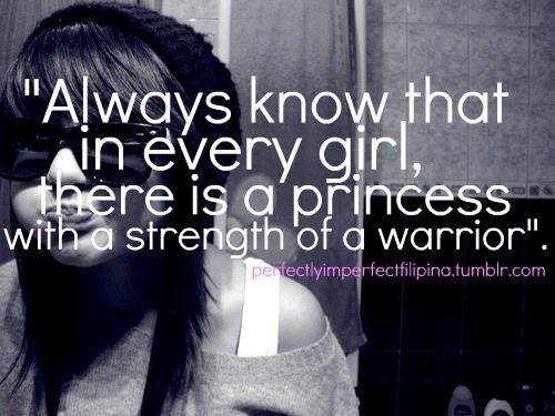 I like that. A warrior princess, and not the Xena kind. To me, that says be gentle and kind and patient (a lady), be strong for those you love, and fierce when defending them.