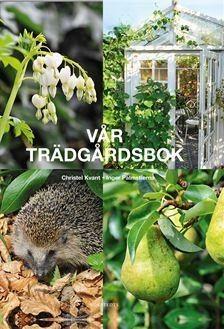 Vår trädgårdsbok, Christel Kvant, Inger Palmstierna
