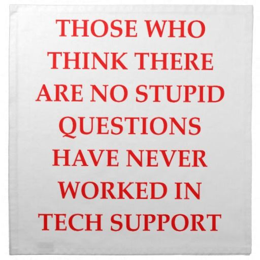 Funny Information Tech Support | tech technical support technology stupid question information engineer ...