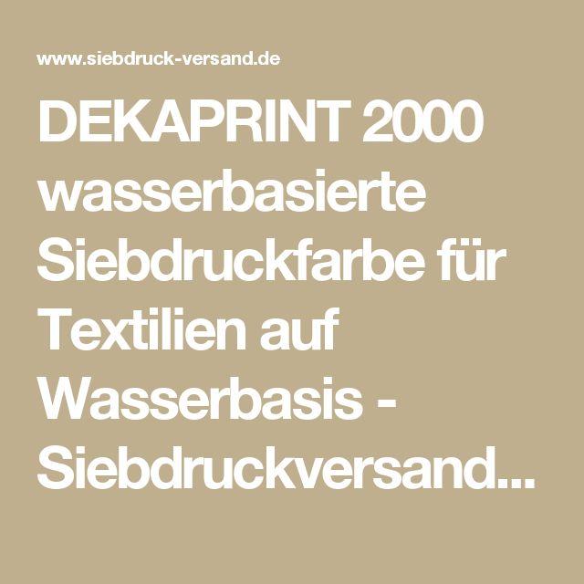 DEKAPRINT 2000 wasserbasierte Siebdruckfarbe für Textilien auf Wasserbasis - Siebdruckversand - Der Online-Shop für Siebdruckbedarf, Farben und Maschinen