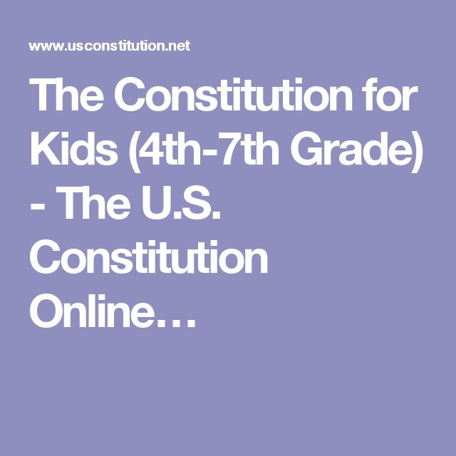 The Constitution for Kids (4th-7th Grade) - The U.S. Constitution Online…
