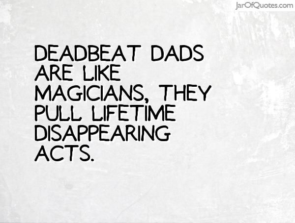 Quote About Deadbeat Dads: Best 25+ Deadbeat Dad Quotes Ideas On Pinterest