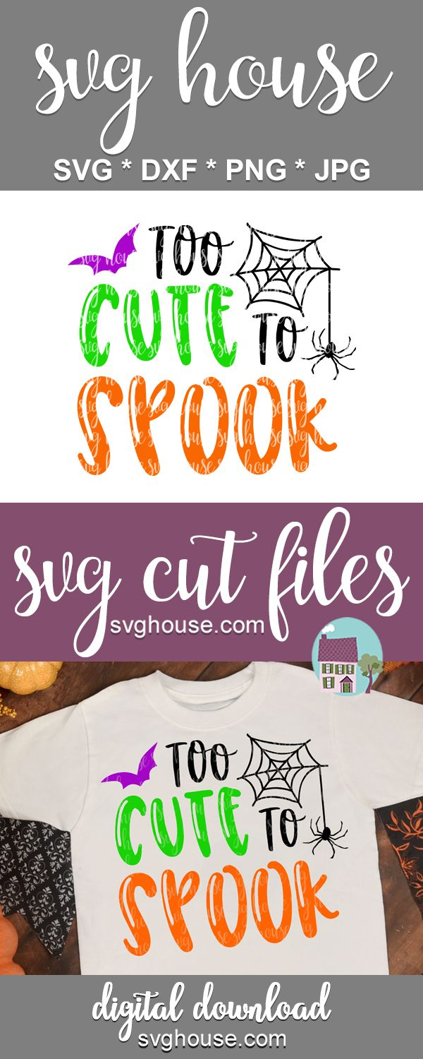 Too Cute To Spook Svg For Cricut And Silhouette Cricut Halloween Svg Halloween Crafts