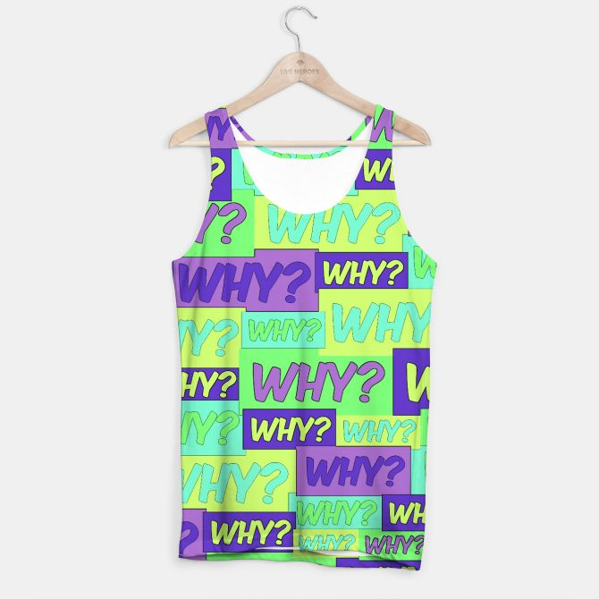 Why? Tank Top